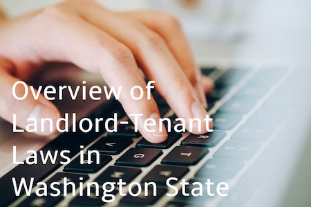 Overview of the Landlord-Tenant Laws in Washington State