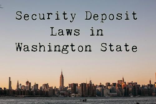Security Deposit Laws in Washington State