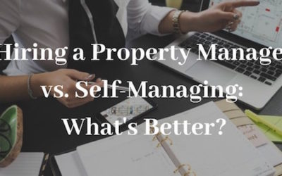 Hiring a Property Manager vs. Self-Managing: What's Better?