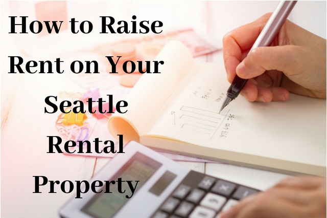 How to Raise Rent on Your Seattle Rental Property