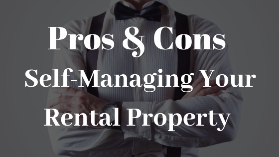 Pros & Cons of Self-Managing Your Rental Property
