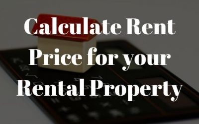 How to Calculate the Perfect Rent Price for your Rental Property