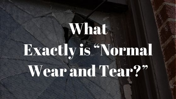 "What Exactly is ""Normal Wear and Tear?"""