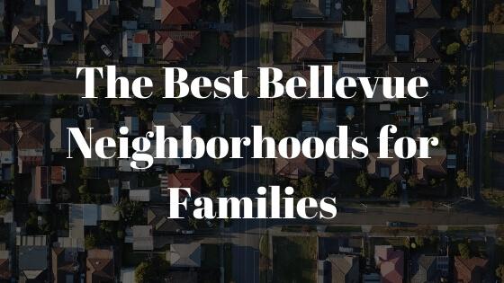 10 Best Bellevue Neighborhoods for Families