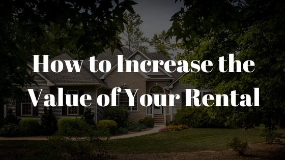 How to Increase the Value of Your Rental
