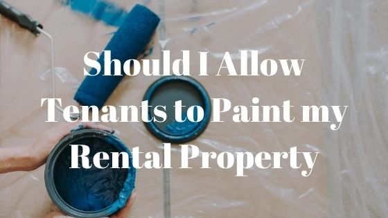 Should I Allow Tenants to Paint my Rental Property