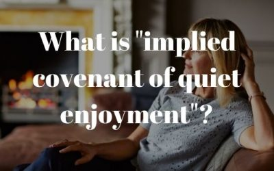 """What is """"implied covenant of quiet enjoyment""""?"""