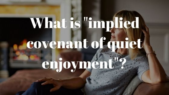 "What is ""implied covenant of quiet enjoyment""?"