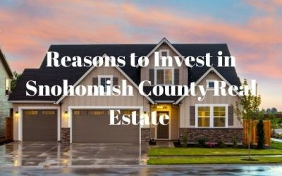 Reasons to Invest in Snohomish County Real Estate