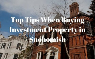 Top Tips When Buying Investment Property in Snohomish